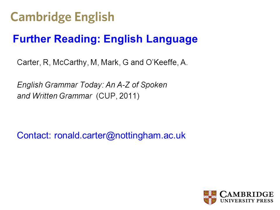 Further Reading: English Language Carter, R, McCarthy, M, Mark, G and OKeeffe, A.