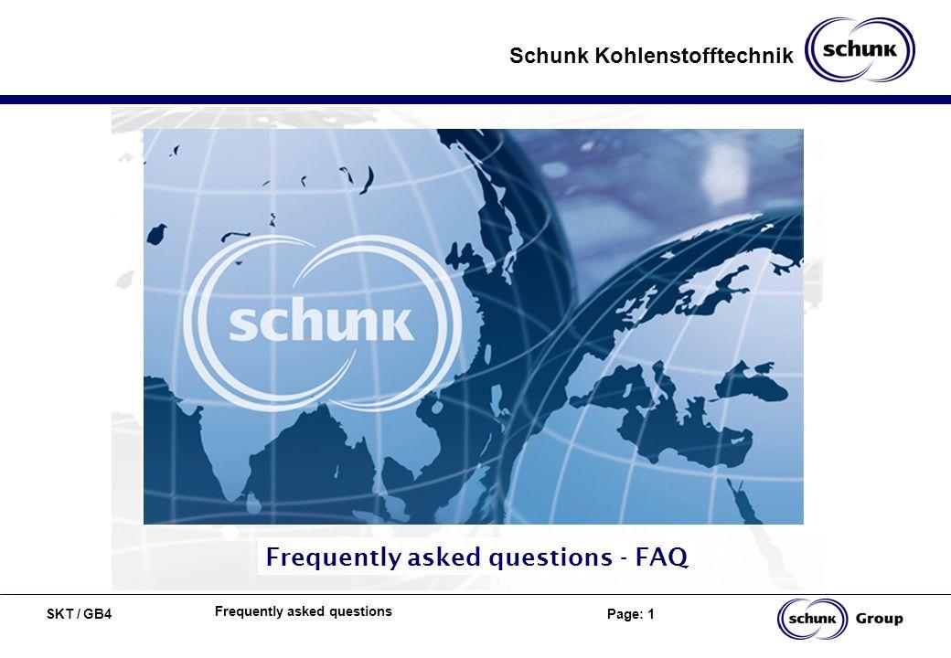 Schunk Kohlenstofftechnik SKT / GB4 Page: 1 Frequently asked questions Frequently asked questions - FAQ