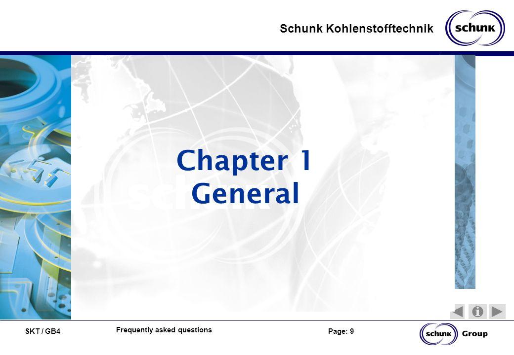 SKT / GB4 Page: 9 Schunk Kohlenstofftechnik Frequently asked questions Chapter 1 General