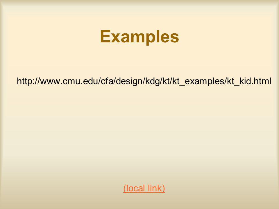 Examples http://www.cmu.edu/cfa/design/kdg/kt/kt_examples/kt_kid.html (local link)
