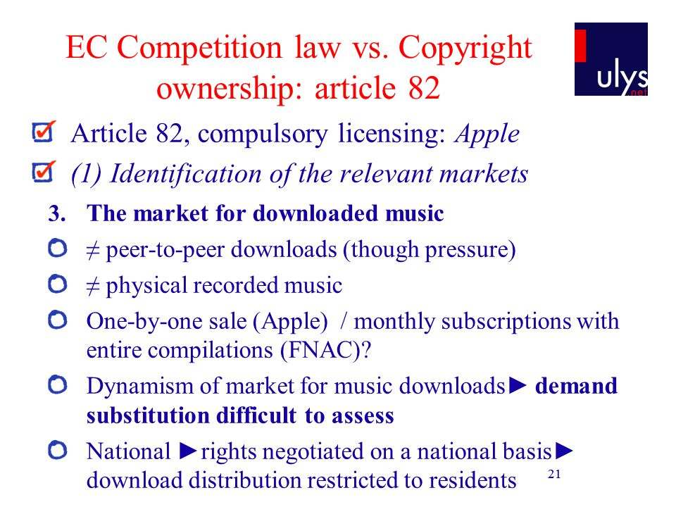 21 EC Competition law vs. Copyright ownership: article 82 Article 82, compulsory licensing: Apple (1) Identification of the relevant markets 3. The ma