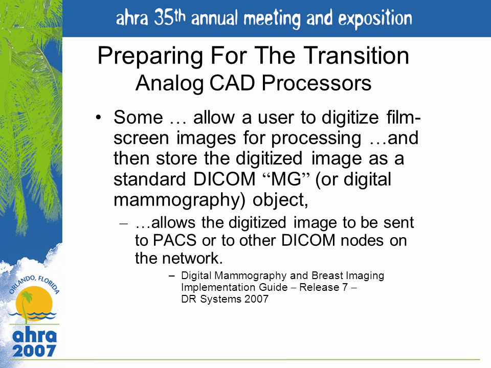 Preparing For The Transition Analog CAD Processors Some … allow a user to digitize film- screen images for processing … and then store the digitized i
