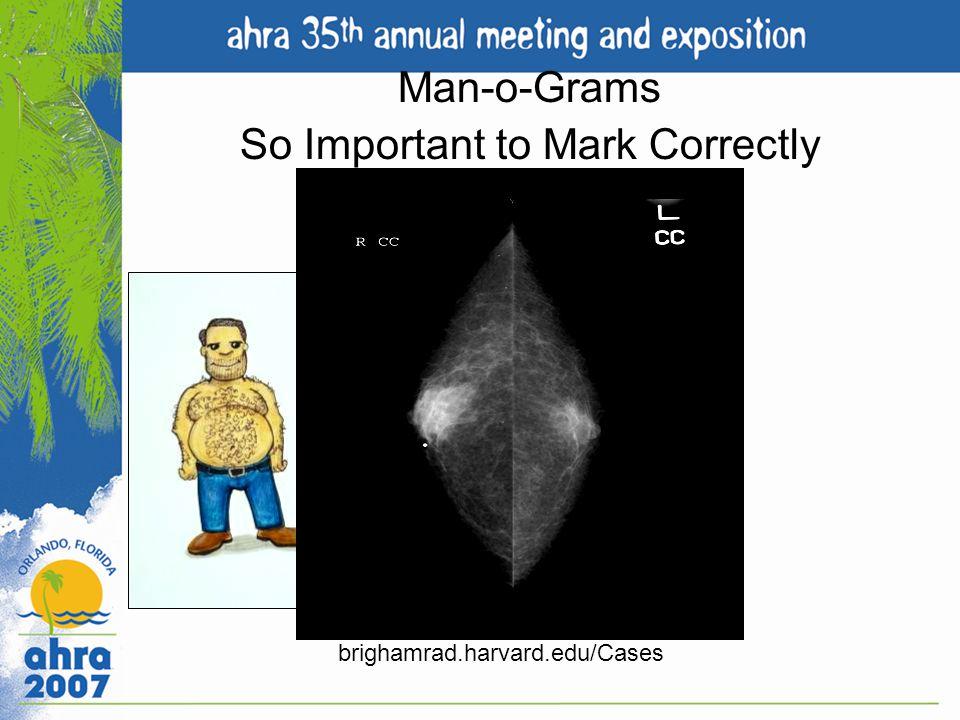 Man-o-Grams So Important to Mark Correctly brighamrad.harvard.edu/Cases