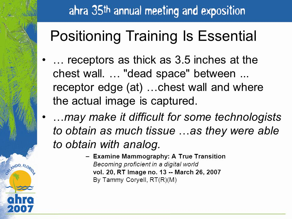 Positioning Training Is Essential … receptors as thick as 3.5 inches at the chest wall. …