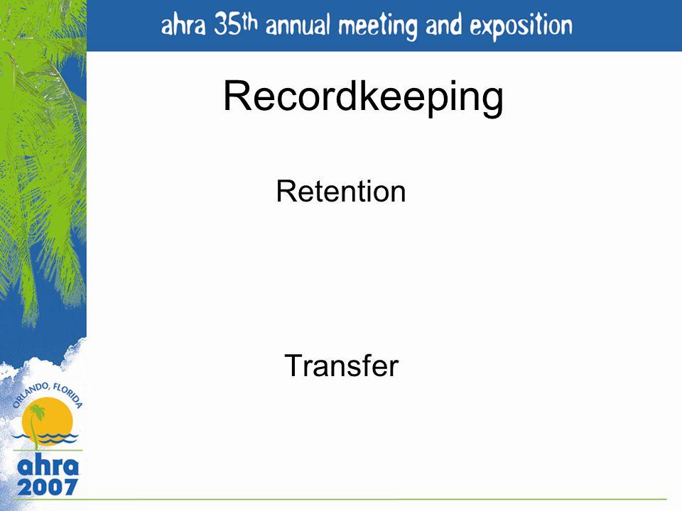 Recordkeeping Retention Transfer