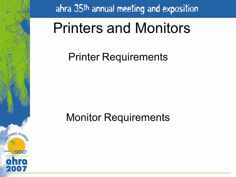 Printers and Monitors Printer Requirements Monitor Requirements