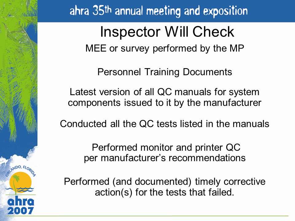 Inspector Will Check MEE or survey performed by the MP Personnel Training Documents Latest version of all QC manuals for system components issued to i