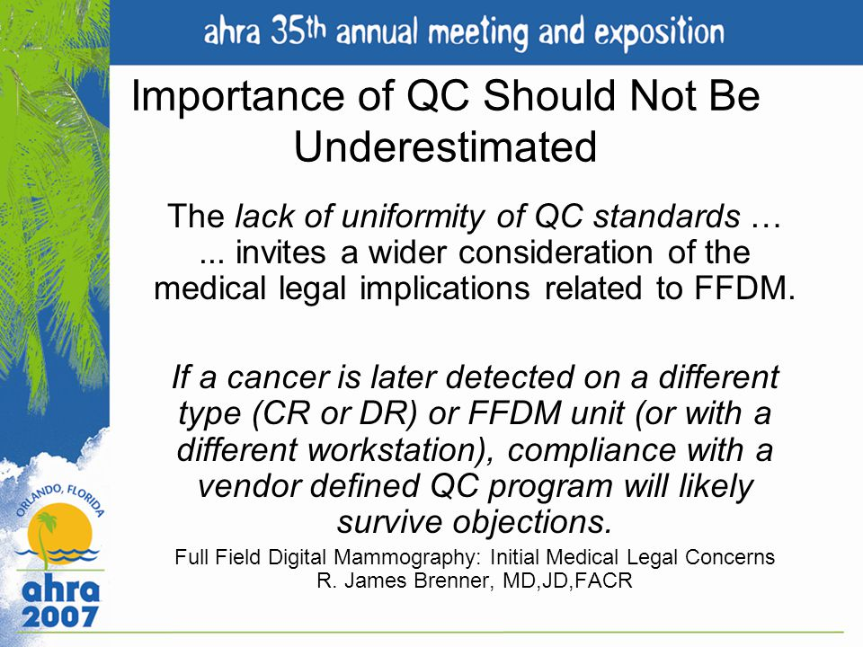 Importance of QC Should Not Be Underestimated The lack of uniformity of QC standards …... invites a wider consideration of the medical legal implicati