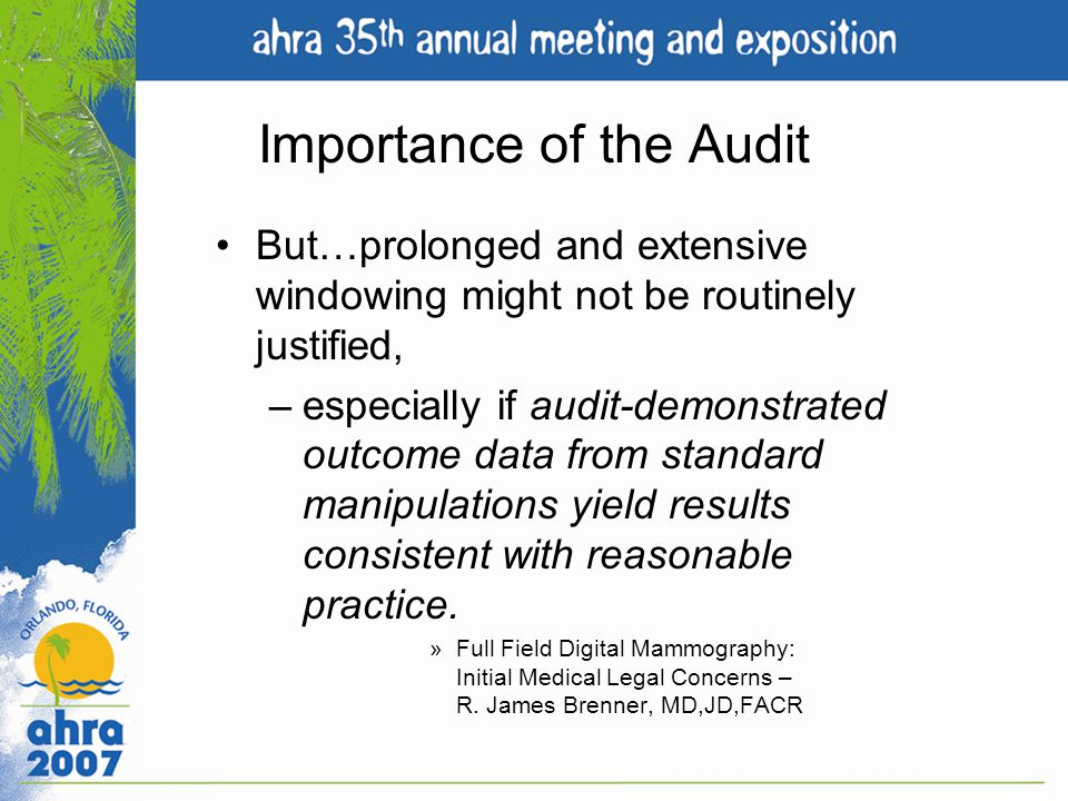 Importance of the Audit But…prolonged and extensive windowing might not be routinely justified, –especially if audit-demonstrated outcome data from st
