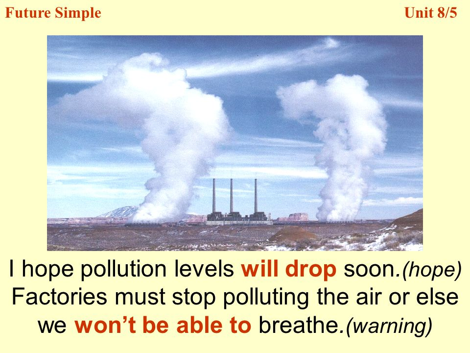 I hope pollution levels will drop soon.