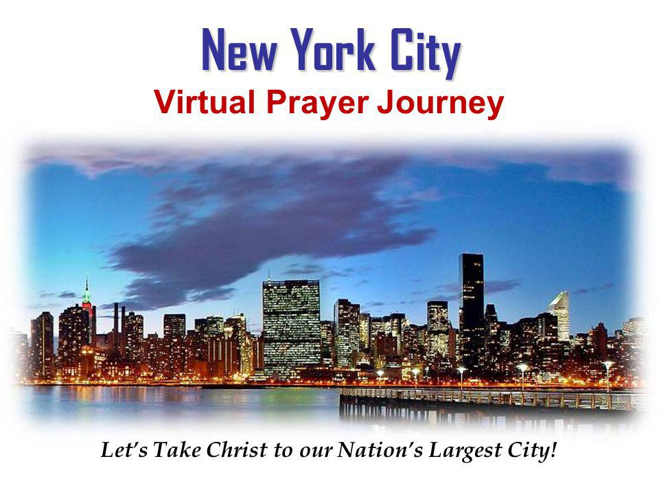 New York City New York City Virtual Prayer Journey Virtual Prayer Journey York City Lets Take Christ to our Nations Largest City.