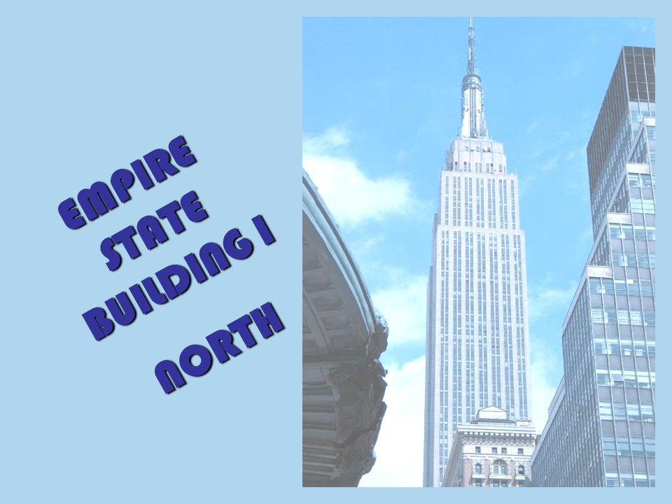 EMPIRE STATE BUILDING I NORTH