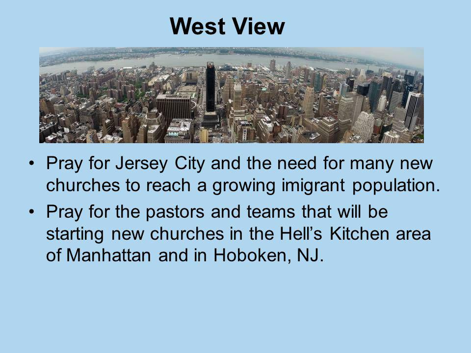 Pray for Jersey City and the need for many new churches to reach a growing imigrant population.
