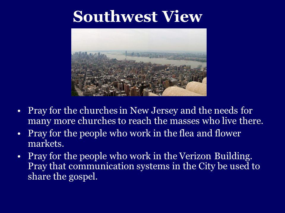 Southwest View Pray for the churches in New Jersey and the needs for many more churches to reach the masses who live there.