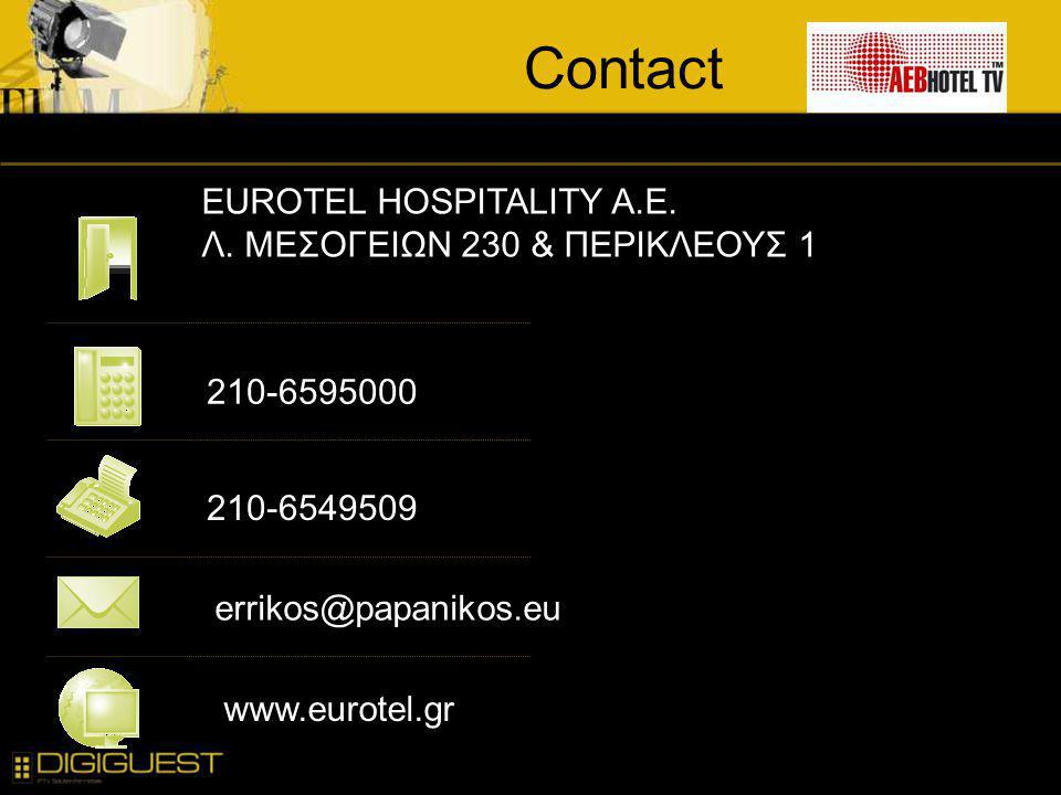 EUROTEL HOSPITALITY A.E. Λ. ΜΕΣΟΓΕΙΩΝ 230 & ΠΕΡΙΚΛΕΟΥΣ 1 210-6595000 errikos@papanikos.eu www.eurotel.gr 210-6549509 Contact