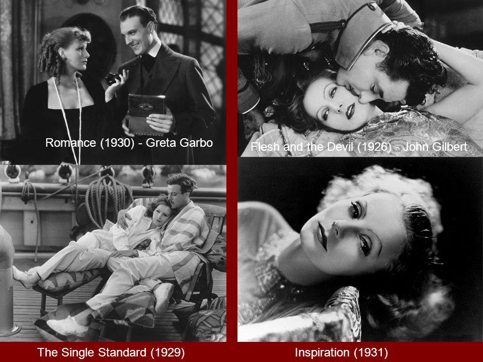 Romance (1930) - Greta Garbo Flesh and the Devil (1926) - John Gilbert The Single Standard (1929) Inspiration (1931)