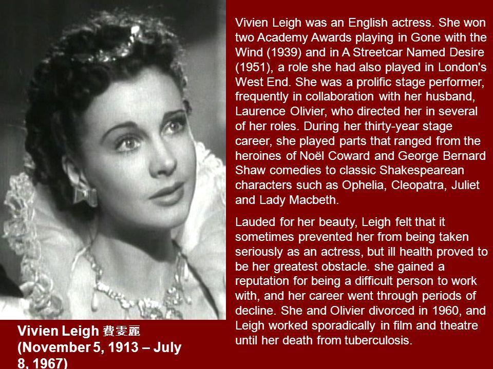 Vivien Leigh was an English actress.