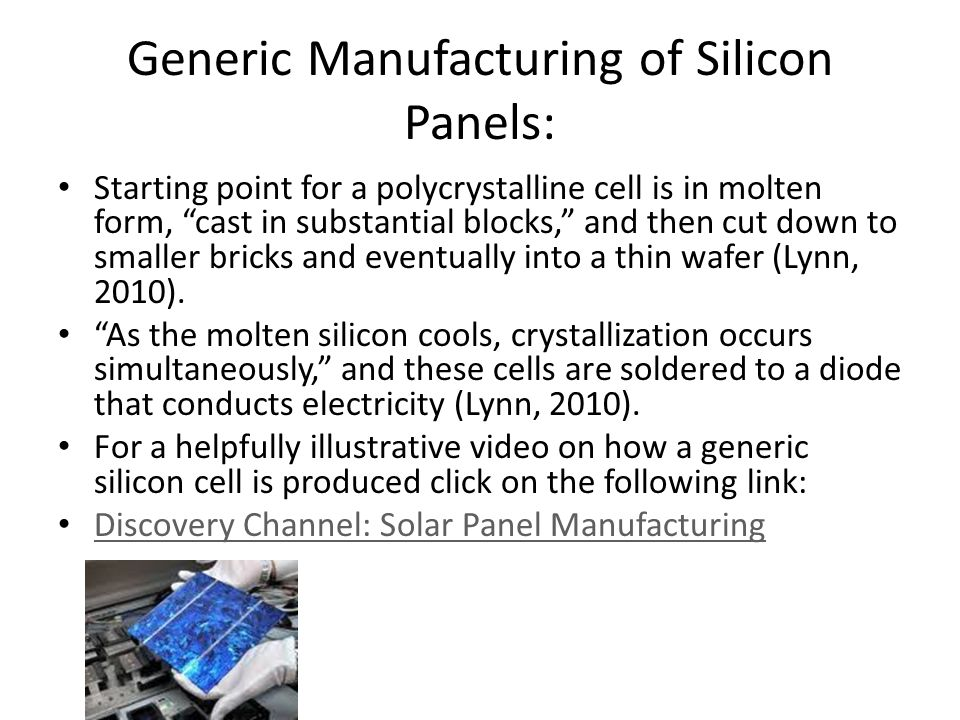 Generic Manufacturing of Silicon Panels: Starting point for a polycrystalline cell is in molten form, cast in substantial blocks, and then cut down to