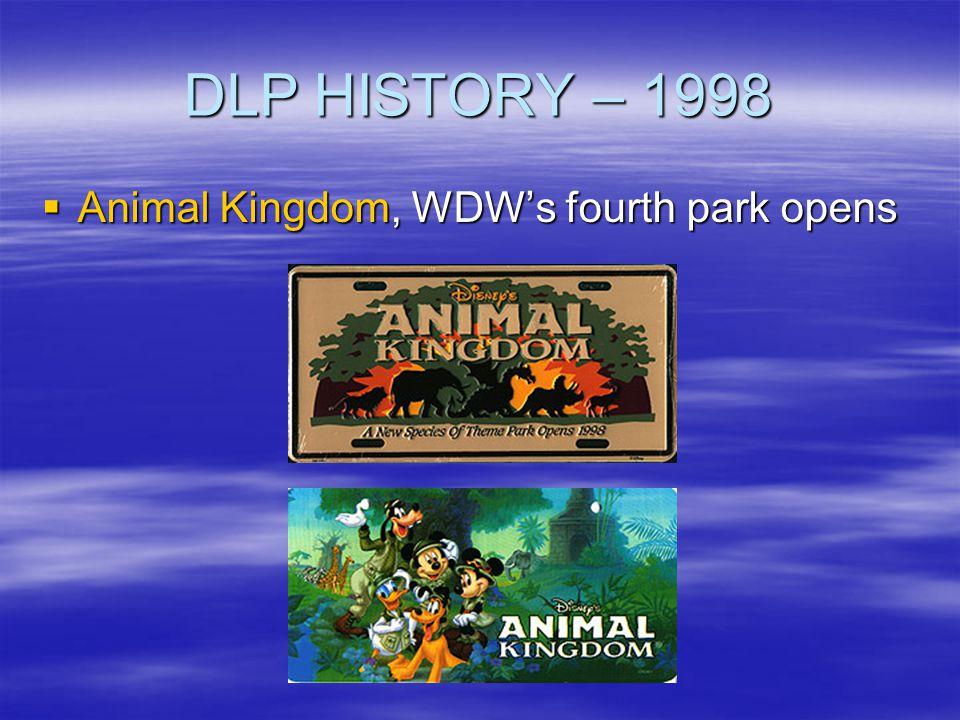 DLP HISTORY – 1998 Animal Kingdom, WDWs fourth park opens Animal Kingdom, WDWs fourth park opens