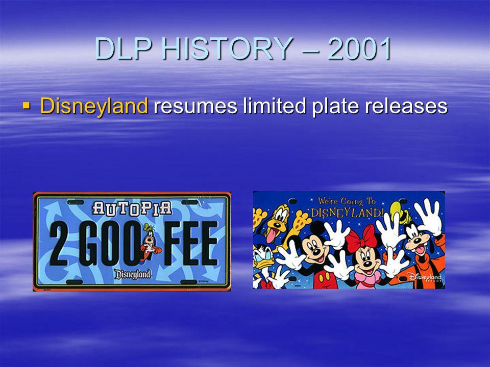 DLP HISTORY – 2001 Disneyland resumes limited plate releases Disneyland resumes limited plate releases