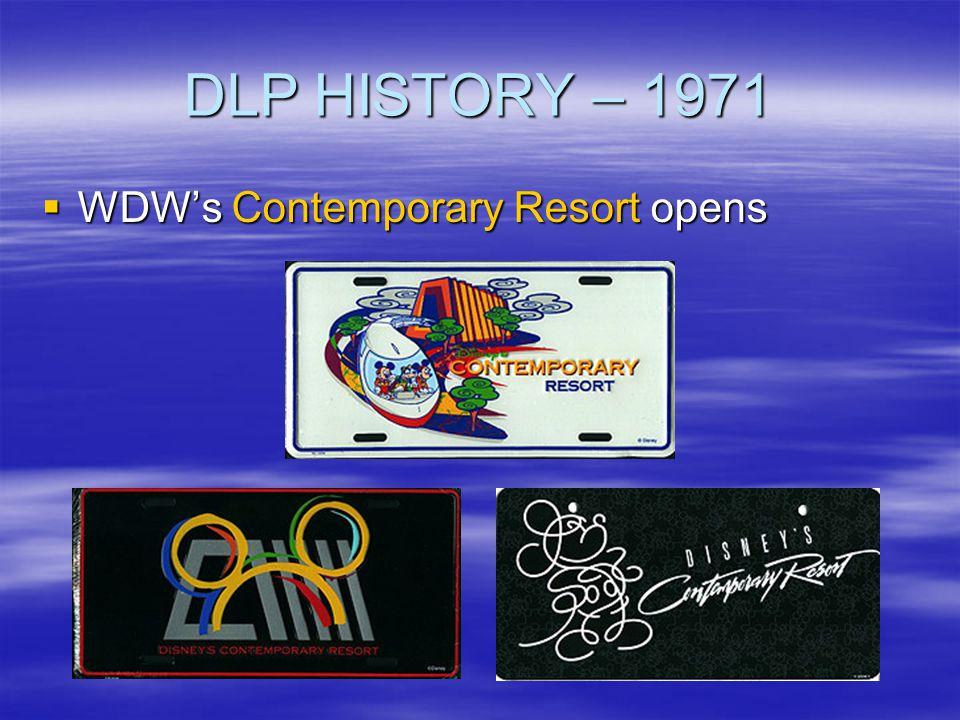 DLP HISTORY – 1971 WDWs Contemporary Resort opens WDWs Contemporary Resort opens