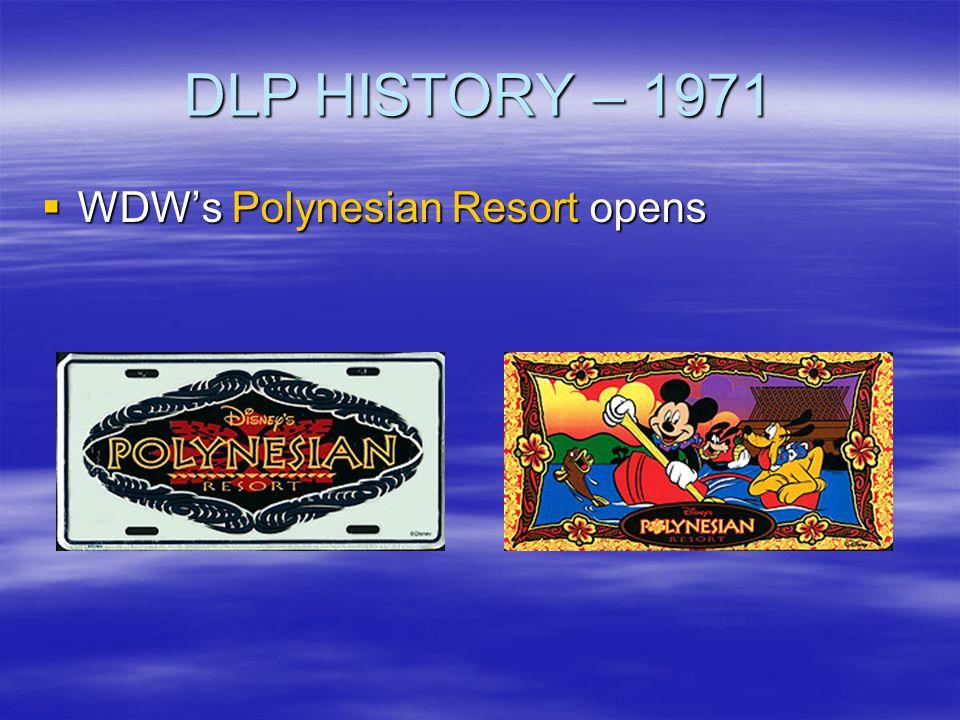 DLP HISTORY – 1971 WDWs Polynesian Resort opens WDWs Polynesian Resort opens