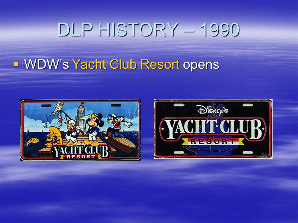 DLP HISTORY – 1990 WDWs Yacht Club Resort opens WDWs Yacht Club Resort opens