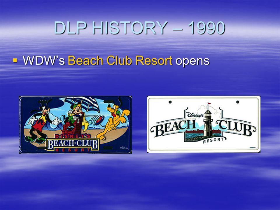 DLP HISTORY – 1990 WDWs Beach Club Resort opens WDWs Beach Club Resort opens