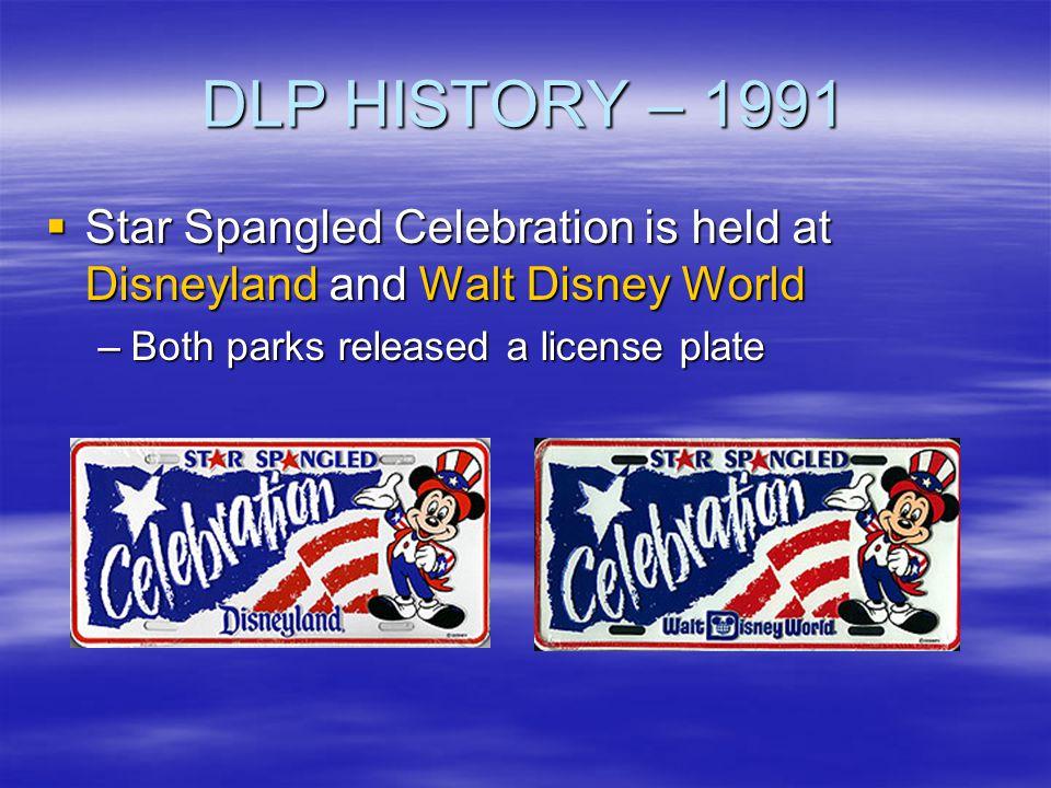 DLP HISTORY – 1991 Star Spangled Celebration is held at Disneyland and Walt Disney World Star Spangled Celebration is held at Disneyland and Walt Disn