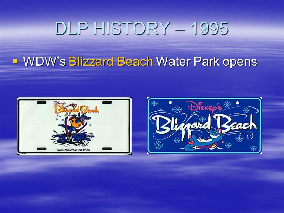 DLP HISTORY – 1995 WDWs Blizzard Beach Water Park opens WDWs Blizzard Beach Water Park opens