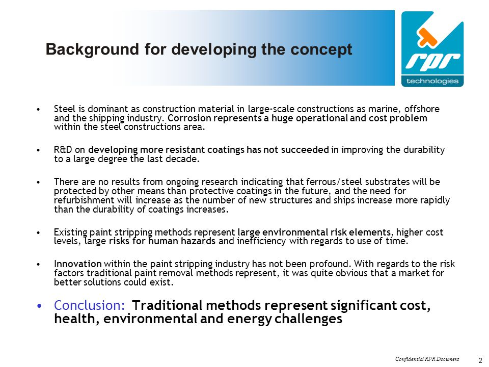 Confidential RPR Document 2 Background for developing the concept Steel is dominant as construction material in large-scale constructions as marine, o