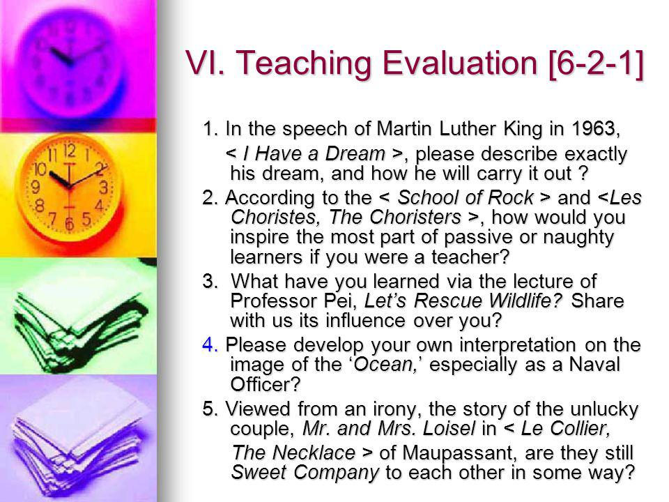 VI. Teaching Evaluation [6-2-1] 1. In the speech of Martin Luther King in 1963, 1.