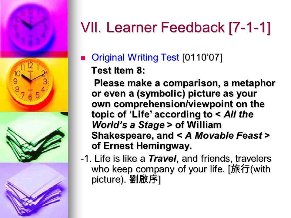 VII. Learner Feedback [7-1-1] Original Writing Test [011007] Original Writing Test [011007] Test Item 8: Test Item 8: Please make a comparison, a meta