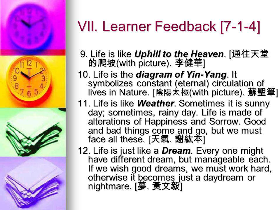 VII. Learner Feedback [7-1-4] 9. Life is like Uphill to the Heaven.