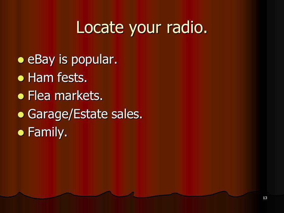 13 Locate your radio.eBay is popular. eBay is popular.
