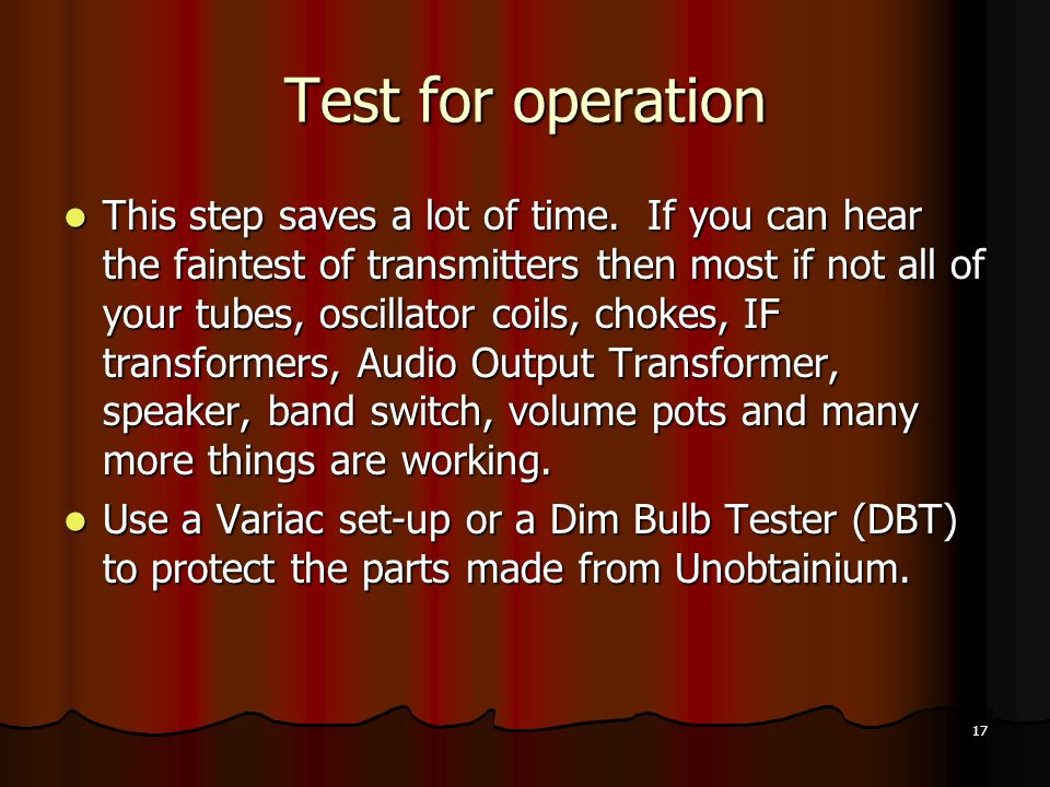 17 Test for operation This step saves a lot of time.