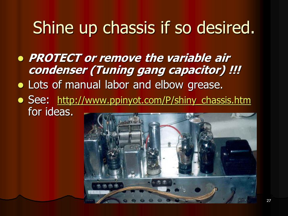 27 Shine up chassis if so desired.