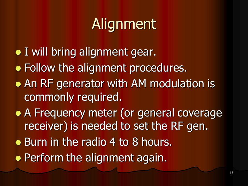 48 Alignment I will bring alignment gear.I will bring alignment gear.
