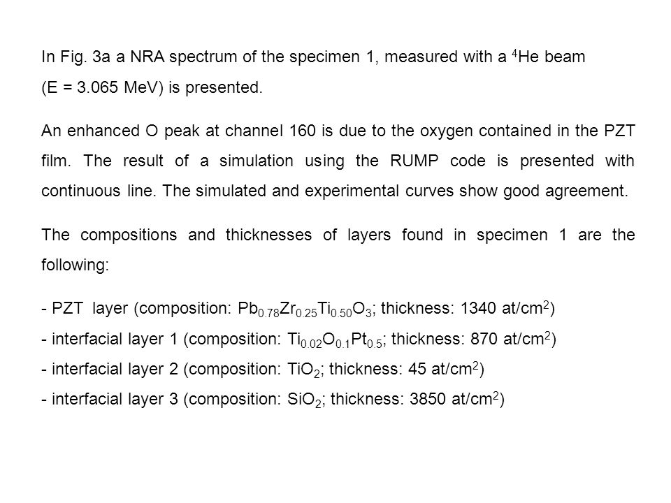 (1) (2) For M 2 << M 1 excellent elemental resolution In Fig. 3a a NRA spectrum of the specimen 1, measured with a 4 He beam (E = 3.065 MeV) is presen