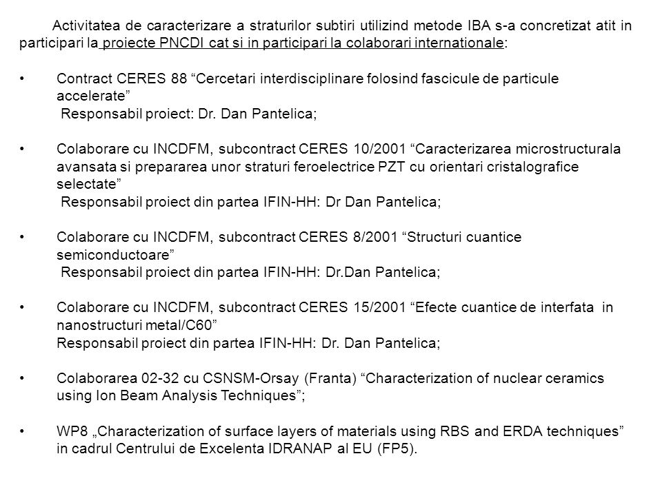 (1) (2) For M 2 << M 1 excellent elemental resolution Activitatea de caracterizare a straturilor subtiri utilizind metode IBA s-a concretizat atit in