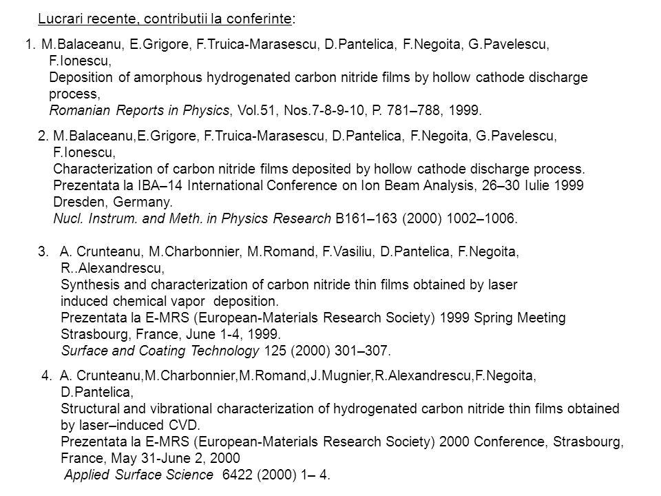 (1) (2) For M 2 << M 1 excellent elemental resolution Lucrari recente, contributii la conferinte: 1. M.Balaceanu, E.Grigore, F.Truica-Marasescu, D.Pan