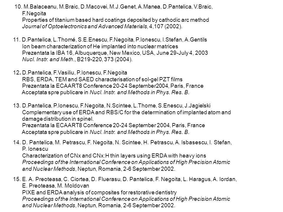 (1) (2) For M 2 << M 1 excellent elemental resolution 10. M.Balaceanu, M.Braic, D.Macovei, M.J.Genet, A.Manea, D.Pantelica, V.Braic, F.Negoita Propert