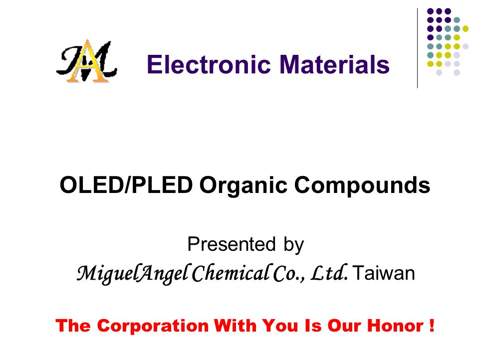 Electronic Materials OLED/PLED Organic Compounds Presented by MiguelAngel Chemical Co., Ltd.