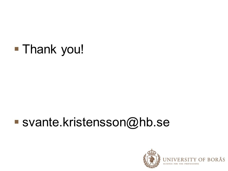 Thank you! svante.kristensson@hb.se