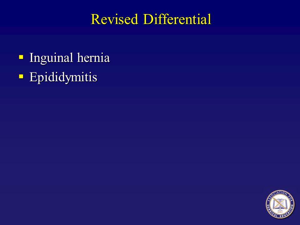 Revised Differential Inguinal hernia Inguinal hernia Epididymitis Epididymitis