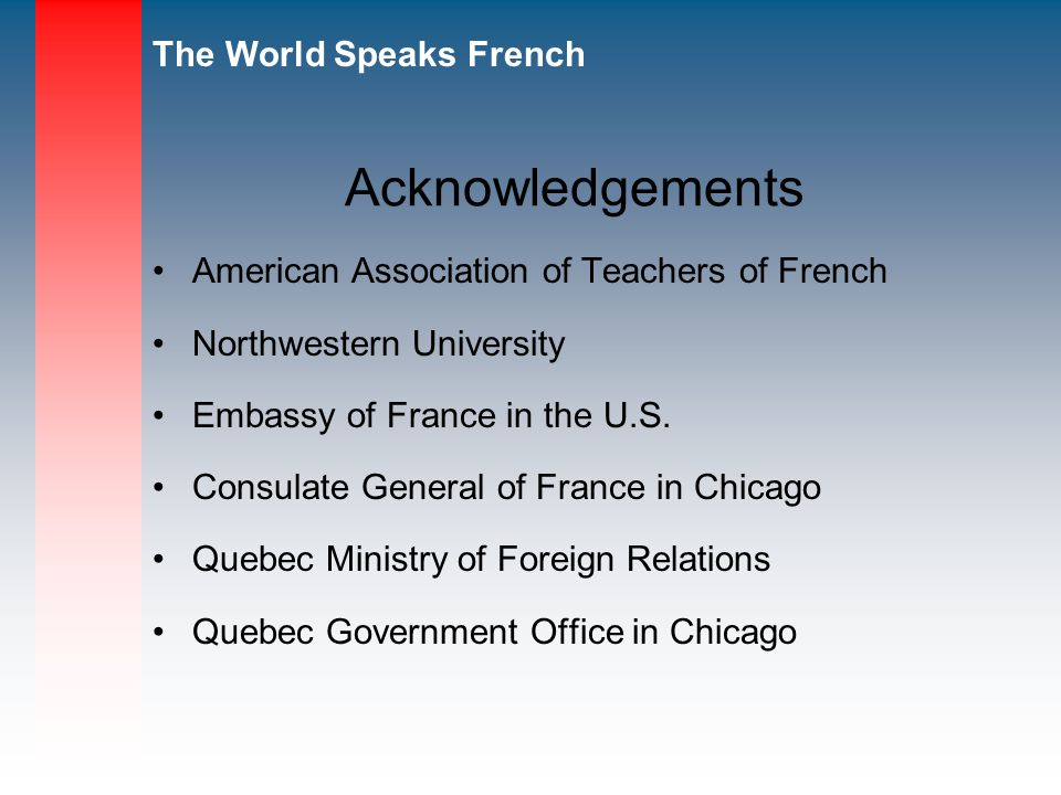Acknowledgements American Association of Teachers of French Northwestern University Embassy of France in the U.S.