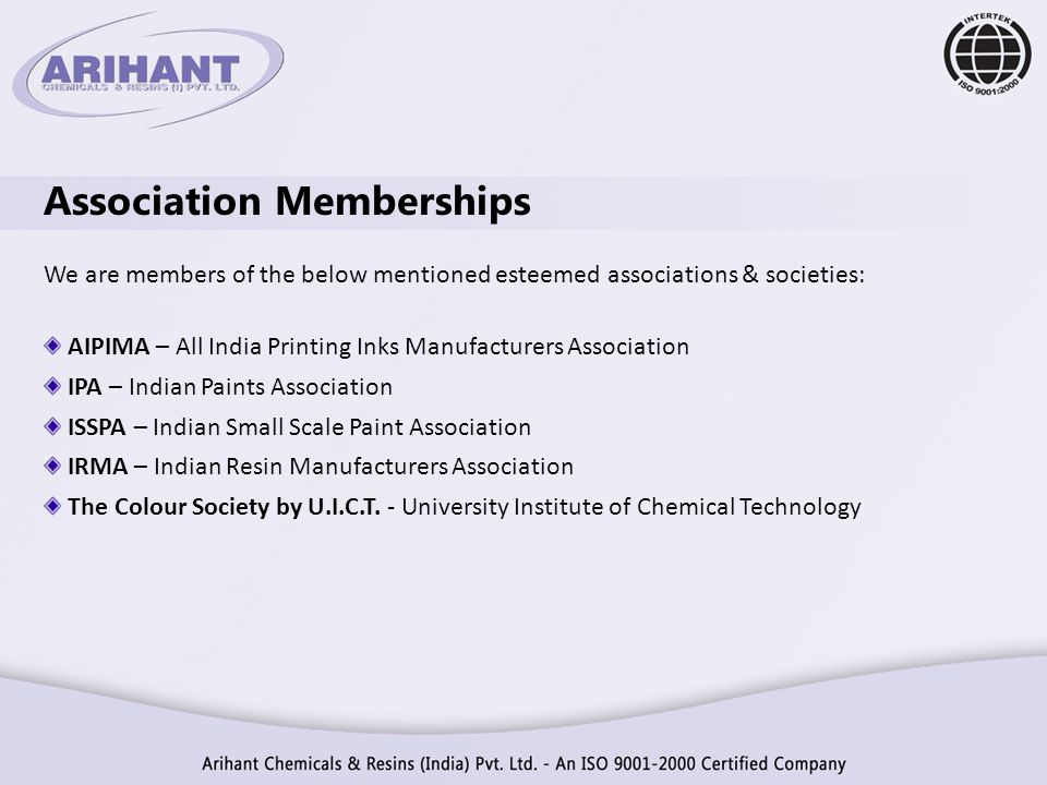 Association Memberships We are members of the below mentioned esteemed associations & societies: AIPIMA – All India Printing Inks Manufacturers Associ