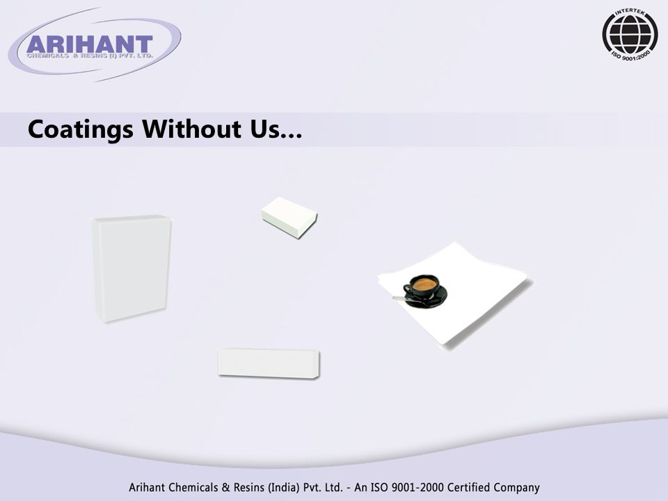Coatings Without Us…
