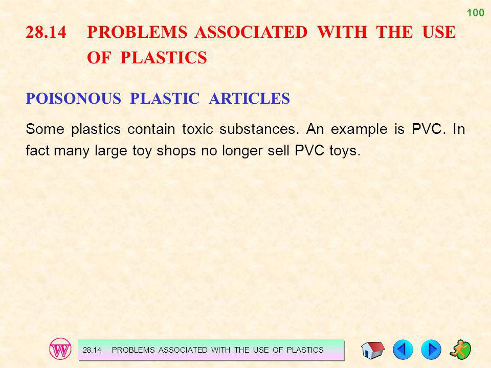100 28.14 PROBLEMS ASSOCIATED WITH THE USE OF PLASTICS 28.14PROBLEMS ASSOCIATED WITH THE USE OF PLASTICS POISONOUS PLASTIC ARTICLES Some plastics cont