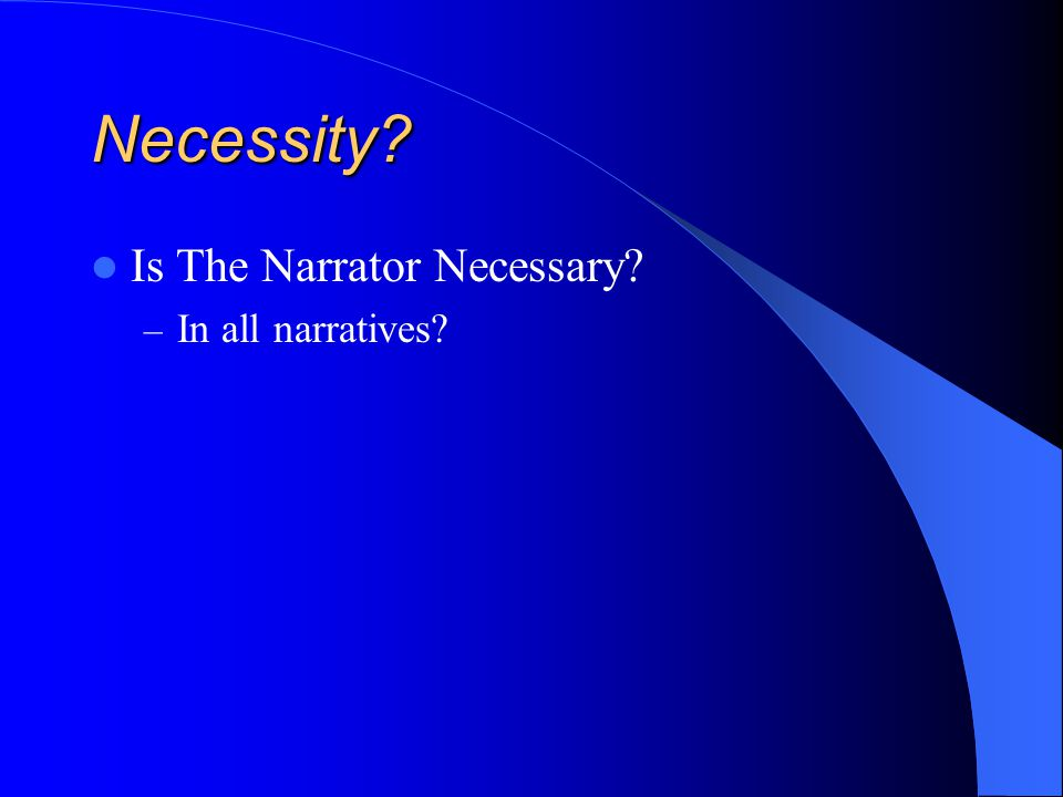 Necessity Is The Narrator Necessary – In all narratives